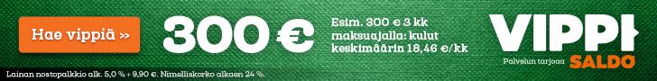 Saat nyt 300 euron vipin 3kk maksuajalla, kulut vain 18,46 euroa / kk!